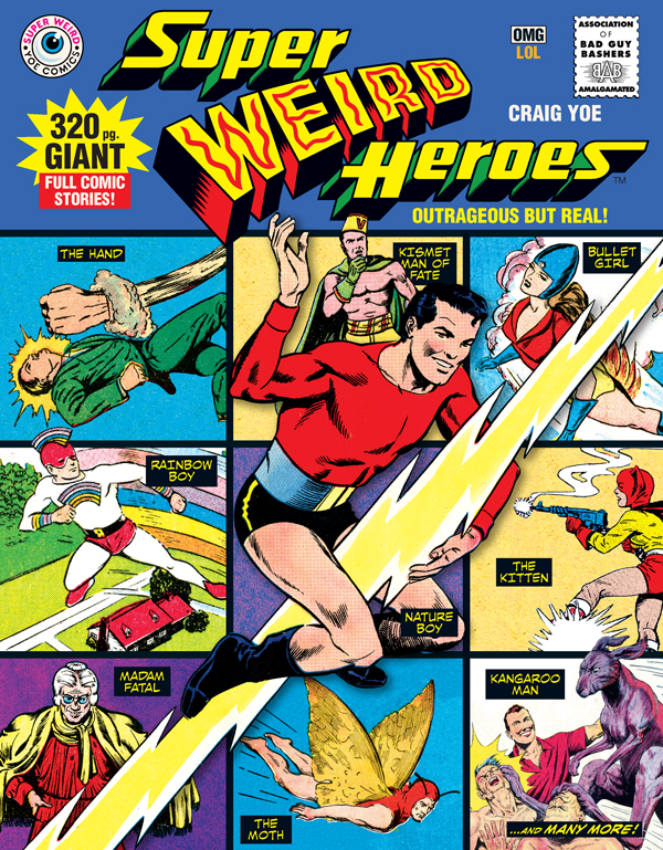Cover of SUPER WEIRD HEROES: Outrageous But Real!